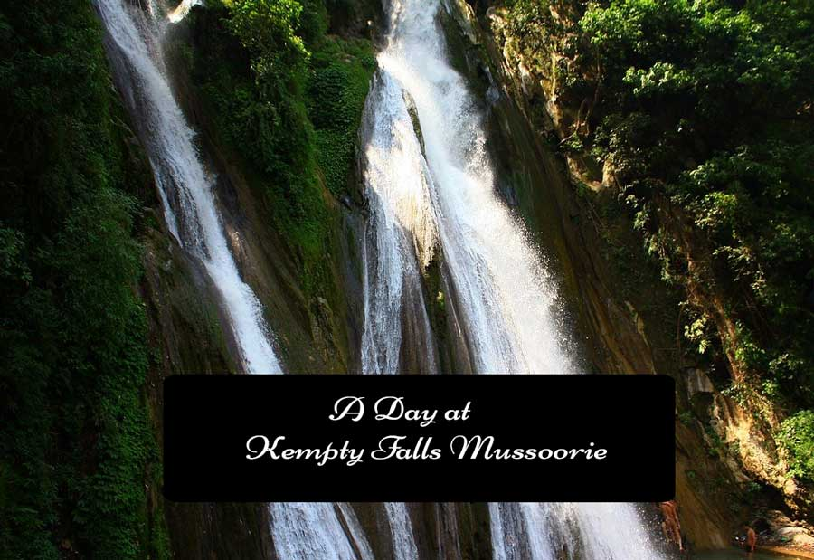 A day at Kempty falls Mussoorie